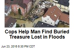 Cops Help Man Find Buried Treasure Lost in Floods