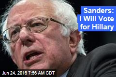 Sanders: I Will Vote for Hillary