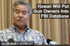 Hawaii Will Put Gun Owners Into FBI Database