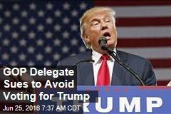 GOP Delegate Sues to Avoid Trump Vote