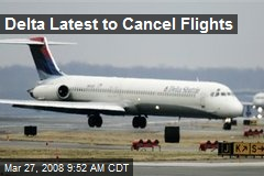 Delta Latest to Cancel Flights
