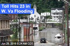 Toll Hits 23 in W. Va Flooding