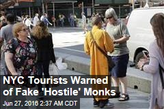 NYC Tourists Warned About 'Hostile' Monks