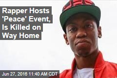 Rapper Hosts 'Peace' Event, Is Killed on Way Home