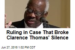Ruling in Case That Broke Clarence Thomas' Silence