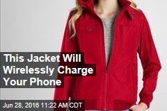 This Jacket Will Wirelessly Charge Your Phone