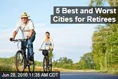 5 Best and Worst Cities for Retirees
