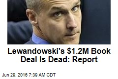 Lewandowski's $1.2M Book Deal Is Dead: Report