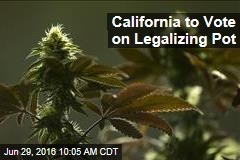 California to Vote on Legalizing Pot