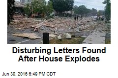 Disturbing Letters Found After House Explodes