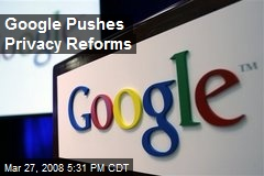 Google Pushes Privacy Reforms