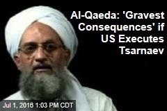 Al-Qaeda: 'Gravest Consequences' if US Executes Tsarnaev