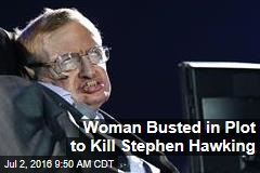 Woman Planned to Kill Stephen Hawking at Astronomy Festival