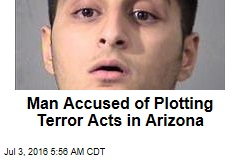 Man Accused of Plotting Terror Acts in Arizona