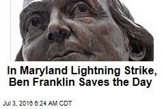In Maryland Lightning Strike, Ben Franklin Saves the Day