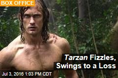 Tarzan Fizzles, Swings to a Loss