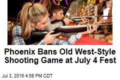 Phoenix Bans Old West-Style Shooting Game at July 4 Fest