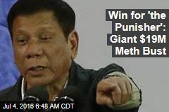 Win for 'the Punisher': Giant $19M Meth Bust