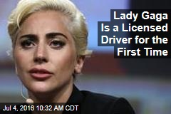 Lady Gaga Is a Licensed Driver for the First Time