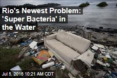 Rio's Newest Problem: 'Super Bacteria' in the Water