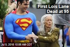 First Lois Lane Dead at 95