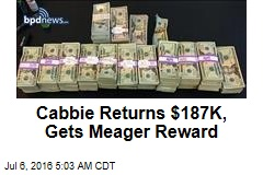 Cabbie Returns $187K, Gets $100 Reward