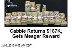 Cabbie Returns $187K, Gets $100 Reward