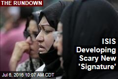 ISIS Developing Scary New 'Signature'