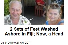 Two Sets of Feet Washed Ashore in Fiji; Now, a Head