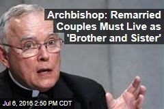 Archbishop: Remarried Couples Must Live as 'Brother and Sister'
