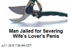 Guy Jailed for Severing Wife's Lover's Penis
