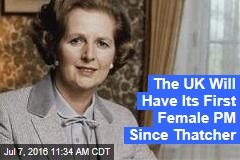 The UK Will Have Its First Female PM Since Thatcher