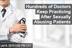 Hundreds of Doctors Keep Practicing After Sexually Abusing Patients