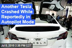 Another Tesla Crashed While Reportedly in Autopilot Mode