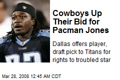 Cowboys Up Their Bid for Pacman Jones