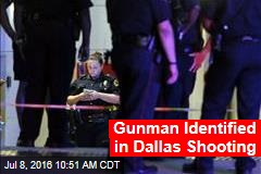 Gunman Identified in Dallas Shooting