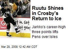 Ruutu Shines in Crosby's Return to Ice