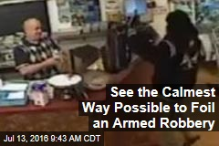 See the Calmest Way Possible to Foil an Armed Robbery