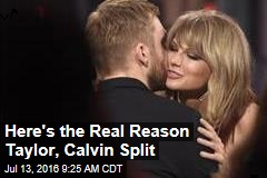 Here's the Real Reason Taylor, Calvin Split