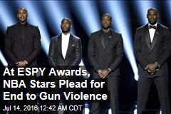 At ESPY Awards, NBA Stars Plead for End to Gun Violence
