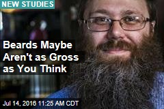 Beards Maybe Aren't as Gross as You Think