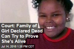 Court: Family of Girl Declared Dead Can Try to Prove She's Alive