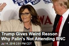 Trump Gives Weird Reason Why Palin's Not Attending RNC