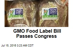 GMO Food Label Bill Passes Congress