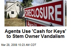 Agents Use 'Cash for Keys' to Stem Owner Vandalism