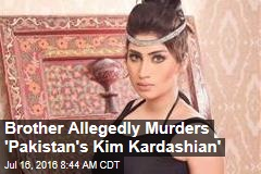 Cops: Outspoken Pakistan Model Killed by Own Brother