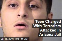 Teen Charged With Terrorism Attacked in Arizona Jail