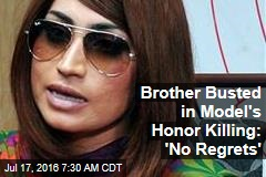 Brother Busted in Model's Honor Killing: 'No Regrets'