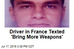 Driver in France Texted 'Bring More Weapons'