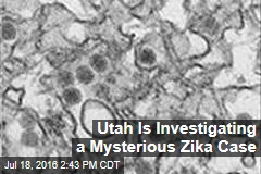 Utah Is Investigating a Mysterious Zika Case